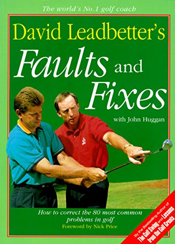 David Leadbetter's Faults and Fixes: How to Correct the 80 Most Common Problems in Golf 9780062720054