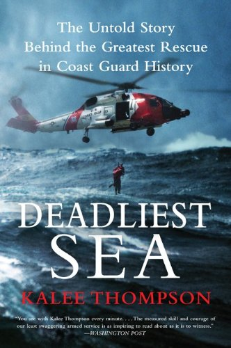 Deadliest Sea: The Untold Story Behind the Greatest Rescue in Coast Guard History 9780061766305