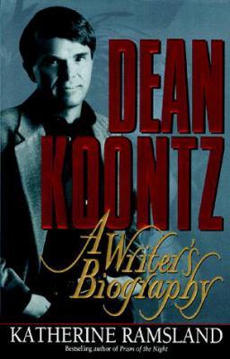 Dean Koontz: A Writer's Biography