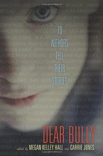Dear Bully: 70 Authors Tell Their Stories 9780062060976