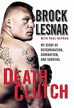 DeathClutch: My Story of Determination, Domination, and Survival 9780062023124