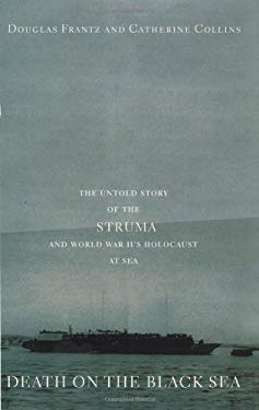 Death on the Black Sea: The Untold Story of the 'Struma' and World War II's Holocaust at Sea