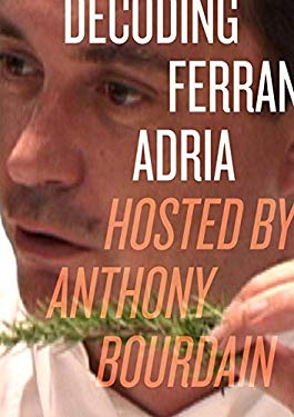 Decoding Ferran Adria DVD: Hosted by Anthony Bourdain
