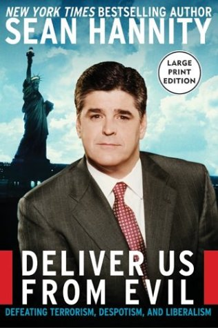 Deliver Us from Evil: Defeating Terrorism, Despotism, and Liberalism 9780060726881