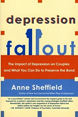 Depression Fallout: The Impact of Depression on Couples and What You Can Do to Preserve the Bond 9780060009342
