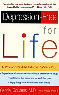 Depression-Free for Life: A Physician's All-Natural, 5-Step Plan 9780060959654