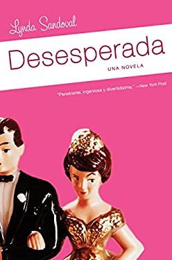 Desesperada: Una Novela