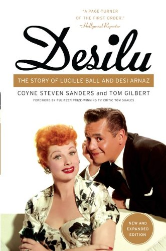 Desilu: The Story of Lucille Ball and Desi Arnaz 9780062020017