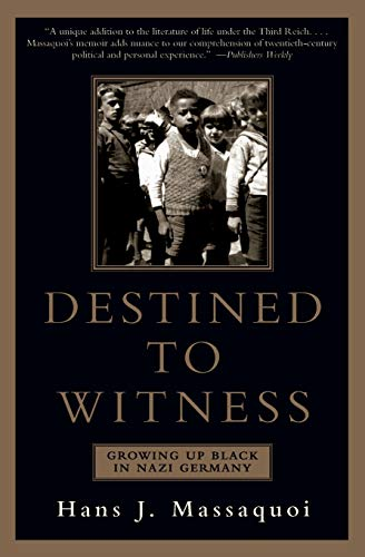 Destined to Witness: Growing Up Black in Nazi Germany 9780060959616