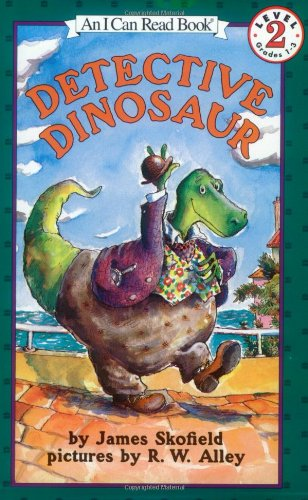 Detective Dinosaur - Skofield, James / Alley, R. W. / Skofield, James W.
