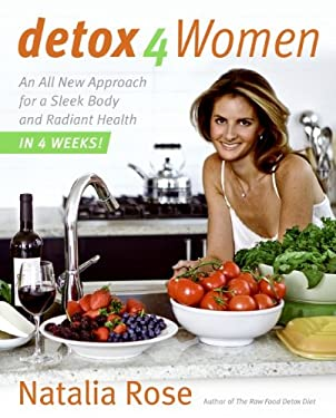 Detox for Women: An All New Approach for a Sleek Body and Radiant Health in Four Weeks 9780061749704
