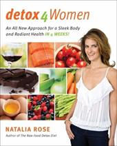 Detox for Women: An All New Approach for a Sleek Body and Radiant Health in 4 Weeks 212031