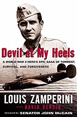 Devil at My Heels: A World War II Hero's Epic Saga of Torment, Survival, and Forgiveness