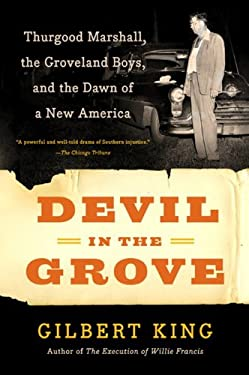 Devil in the Grove: Thurgood Marshall, the Groveland Boys, and the Dawn of a New America 9780061792267