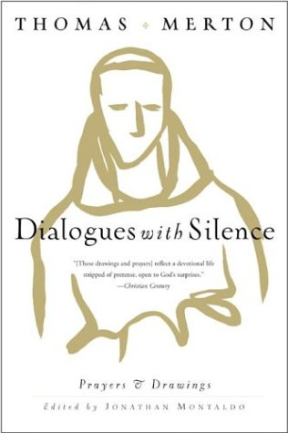 Dialogues with Silence: Prayers & Drawings 9780060656034