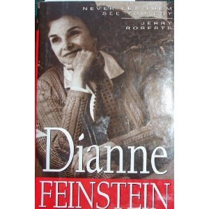 Dianne Feinstein: Never Let Them See You Cry