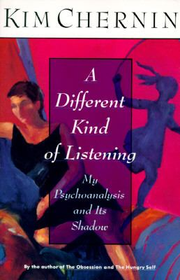 Different Kind of Listening: My Psychoanalysis and Its Shadow