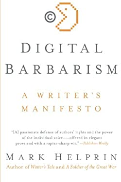 Digital Barbarism: A Writer's Manifesto 9780061733123