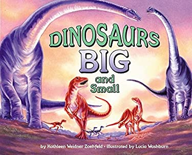 Dinosaurs Big and Small 9780060279363