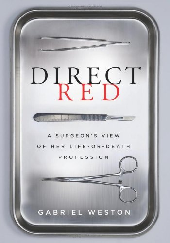 Direct Red: A Surgeon's View of Her Life or Death Profession 9780061725401