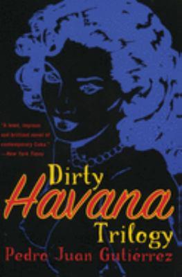 Dirty Havana Trilogy: A Novel in Stories