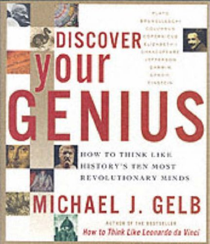 Discover Your Genius: How to Think Like History's Ten Most Revolutionary Minds 9780060937904