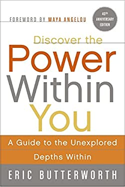 Discover the Power Within You: A Guide to the Unexplored Depths Within 9780061723797