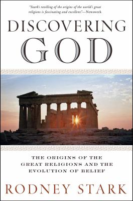 Discovering God: The Origins of the Great Religions and the Evolution of Belief 9780061626012