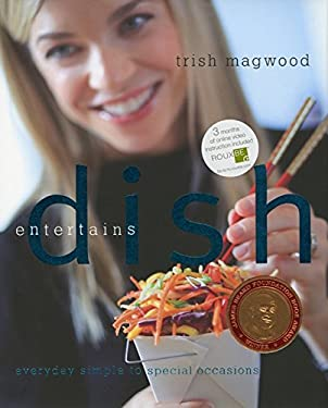 Dish Entertains: Everyday Simple to Special Occasions 9780061773808