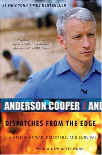 Dispatches from the Edge: A Memoir of War, Disasters, and Survival 9780061136689