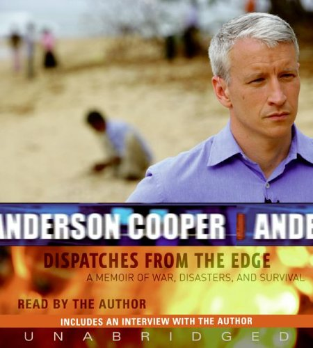 Dispatches from the Edge: A Memoir of War, Disasters, and Survival 9780061137808