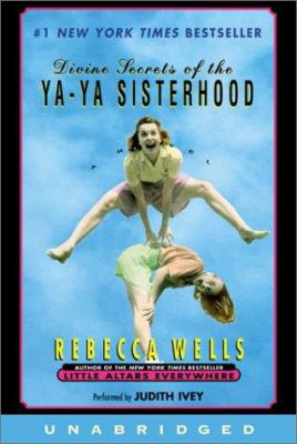 Divine Secrets of the YA-YA Sisterhood: Divine Secrets of the YA-YA Sisterhood