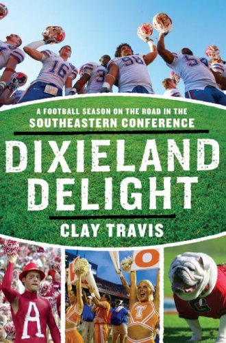 Dixieland Delight: A Football Season on the Road in the Southeastern Conference 9780061431241