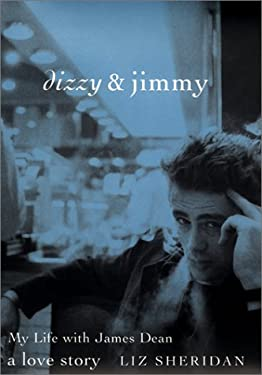 Dizzy & Jimmy: My Life with James Dean: A Love Story