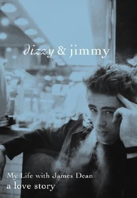Dizzy & Jimmy: My Life with James Dean