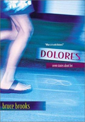 Dolores: Seven Stories about Her