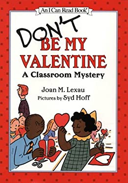 Don't Be My Valentine: A Classroom Mystery