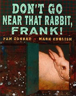 Don't Go Near That Rabbit, Frank!