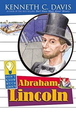 Don't Know Much about Abraham Lincoln