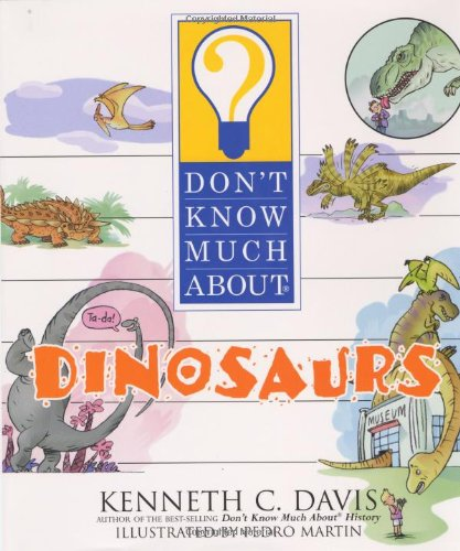 Don't Know Much about Dinosaurs