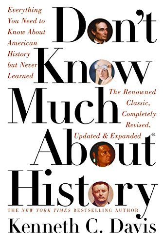 Don't Know Much about History: Everything You Need to Know about American History But Never Learned 9780060083816
