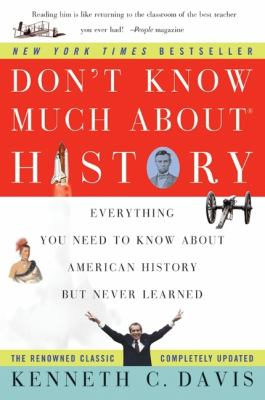 Don't Know Much about History: Everything You Need to Know about American History But Never Learned 9780060083823