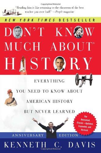 Don't Know Much about History: Everything You Need to Know about American History But Never Learned 9780061960543