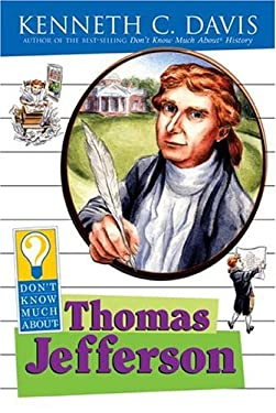 Don't Know Much about Thomas Jefferson