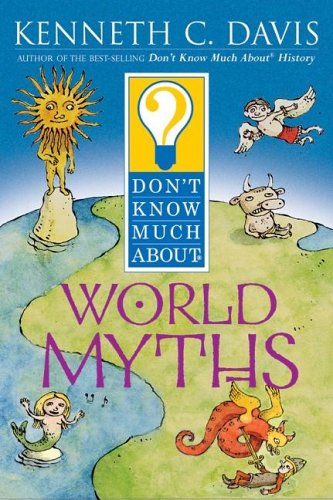 Don't Know Much about World Myths 9780064408370