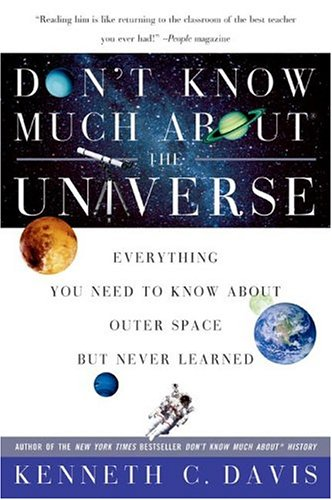 Don't Know Much about the Universe: Everything You Need to Know about Outer Space But Never Learned 9780060932565