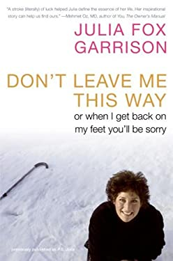Don't Leave Me This Way: Or When I Get Back on My Feet You'll Be Sorry 9780061120619