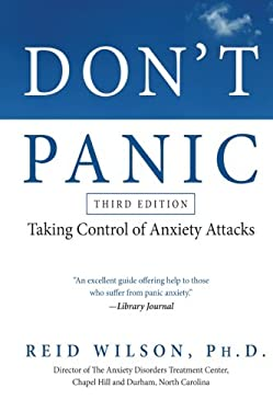 Don't Panic: Taking Control of Anxiety Attacks 9780061582448