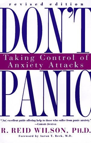 Don't Panic Revised Edition: Taking Control of Anxiety Attacks