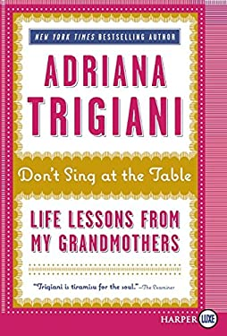 Don't Sing at the Table: Life Lessons from My Grandmothers 9780062002501
